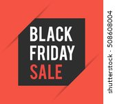 black friday. sale concept of... | Shutterstock .eps vector #508608004