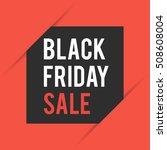 black friday. sale concept of... | Shutterstock .eps vector #508608004