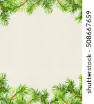spruce tree branches border.... | Shutterstock . vector #508667659