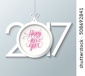 2017 happy new year greeting... | Shutterstock .eps vector #508692841