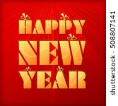 happy new year celebration with ... | Shutterstock .eps vector #508807141