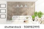 modern bright interior . 3d... | Shutterstock . vector #508982995
