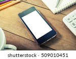 smart phone mobile white screen ... | Shutterstock . vector #509010451