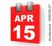april 15. calendar on white... | Shutterstock . vector #509078137