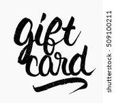 gift card. ink hand lettering....   Shutterstock .eps vector #509100211