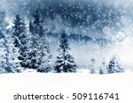 winter landscape with snowy... | Shutterstock . vector #509116741
