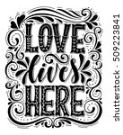 love lives here.inspirational... | Shutterstock .eps vector #509223841