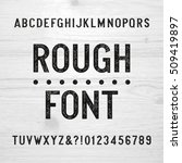 rough alphabet font. scratched... | Shutterstock .eps vector #509419897