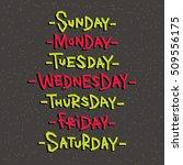 handlettered titles of days of... | Shutterstock .eps vector #509556175