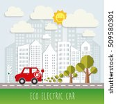 electric car. ecologically... | Shutterstock .eps vector #509580301