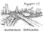 sketch city scape of singapore... | Shutterstock . vector #509616361
