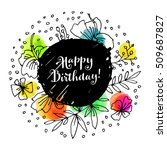 happy birthday  creative... | Shutterstock .eps vector #509687827
