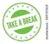 Take A Break Stamp Sign Text...