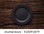 black empty plate on wooden...   Shutterstock . vector #510091879