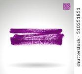 brushstroke and texture. vector ... | Shutterstock .eps vector #510251851