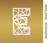 mosaic monogram letter e. laser ... | Shutterstock .eps vector #510373189