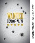 wanted poster with bullet holes | Shutterstock .eps vector #510414499