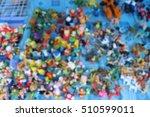 blur focus toys in market... | Shutterstock . vector #510599011
