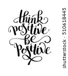 think positive be positive... | Shutterstock .eps vector #510618445