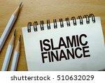 islamic finance text written on ... | Shutterstock . vector #510632029