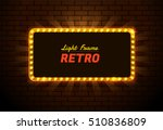 light frame retro shining light ... | Shutterstock .eps vector #510836809