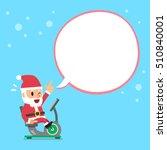 cartoon santa claus riding... | Shutterstock .eps vector #510840001