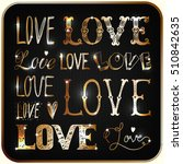 set of words. love. freehand... | Shutterstock .eps vector #510842635