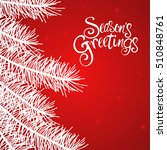 text of season's greetings with ... | Shutterstock .eps vector #510848761