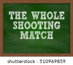 the whole shooting match... | Shutterstock . vector #510969859
