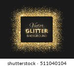 black and gold background with... | Shutterstock .eps vector #511040104