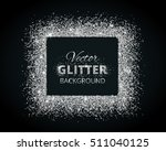 shiny background with silver... | Shutterstock .eps vector #511040125