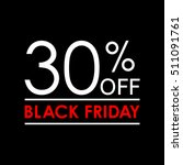 30  off. black friday sale and... | Shutterstock .eps vector #511091761