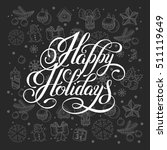 happy holidays lettering... | Shutterstock . vector #511119649