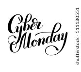 cyber monday black and white... | Shutterstock . vector #511130551