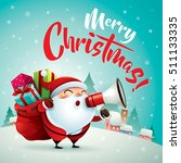 merry christmas  santa claus in ... | Shutterstock .eps vector #511133335