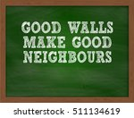 good walls make good neighbours ... | Shutterstock . vector #511134619