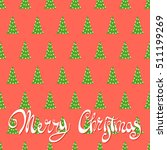 a lot of christmas trees on a... | Shutterstock .eps vector #511199269
