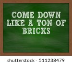 come down like a ton of bricks... | Shutterstock . vector #511238479