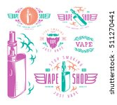 vapor bar and vape shop labels. ... | Shutterstock .eps vector #511270441