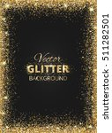 black and gold background with... | Shutterstock .eps vector #511282501