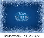 shiny background with glitter... | Shutterstock .eps vector #511282579
