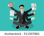 businessman with multitasking... | Shutterstock .eps vector #511307881