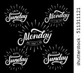 set of sunday and monday hand... | Shutterstock .eps vector #511311121