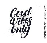 good vibes only hand drawn... | Shutterstock .eps vector #511317391