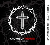 jesus crown of thorns symbol... | Shutterstock .eps vector #511445851