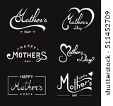 happy mother's day lettering... | Shutterstock .eps vector #511452709