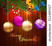 christmas. background.... | Shutterstock .eps vector #511489327