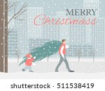 man and child carry a christmas ... | Shutterstock .eps vector #511538419