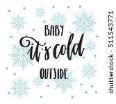 vector hand lettering   baby it'... | Shutterstock .eps vector #511543771