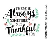always something to be thankful ... | Shutterstock . vector #511558261